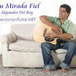 Tu Mirada – Alejandro Del Rey
