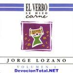 [CMC] Jorge Lozano- El Verbo Se Hizo Carne