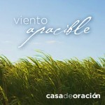 [CMC] Viento Apacible – Casa de Oracion