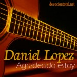 Oh Cristo te adoro – Daniel López