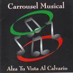 Una Experiencia con Dios – Carrousel Musical
