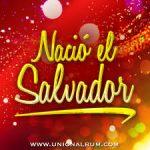 [CMC] Nació el Salvador – Unión Álbum (2013)