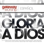 Que Todos Le Alaben (with Fernando Solares) – Gateway Worship