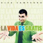 [CMC] La Vida Es Gratis (2010) – Alex Sampedro