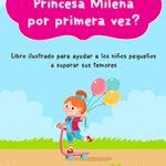 """Libro """"¿A dónde va Princesa Milena por primera vez?"""" – Libro ilustrado para ayudar a los niños pequeños superar sus temores"""