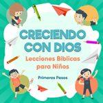 """Libro """"Creciendo con Dios"""" – Lecciones bíblicas para niños"""